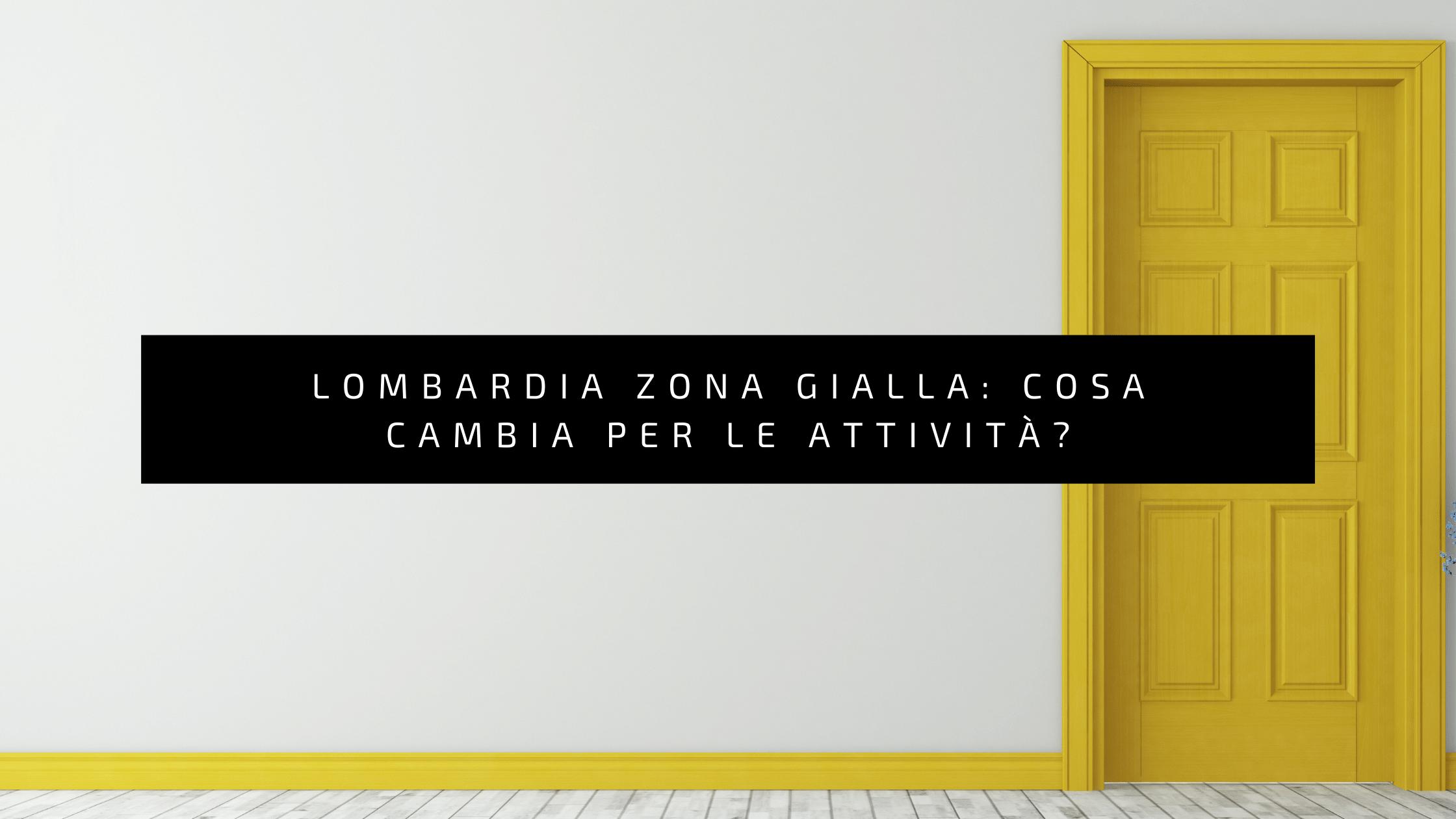 Lombardia zona gialla: cosa cambia