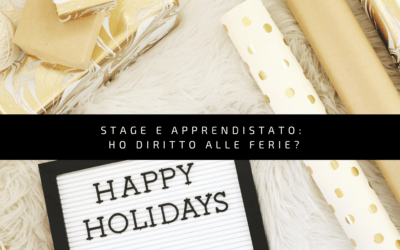 Stage e Apprendistato: ho diritto alle ferie?
